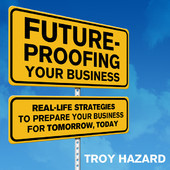 Proofing your business-Troy Hazard