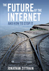 The Future of the Internet--And How to Stop It -Jonanthan Zittrain