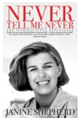 never-tell-me-never-janine-shepherd